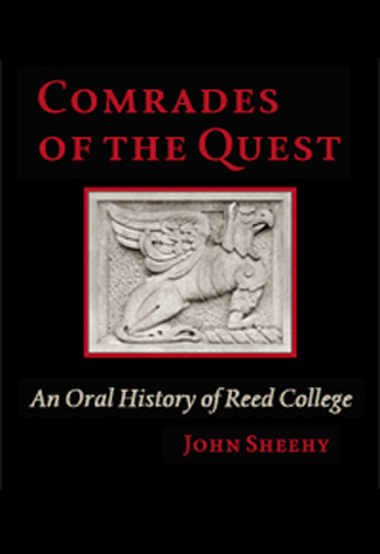 Comrades Of The Quest: An Oral History Of Reed College (SKU 1108709023)