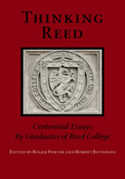 Thinking Reed: Centennial Essays By Graduates Of Reed College
